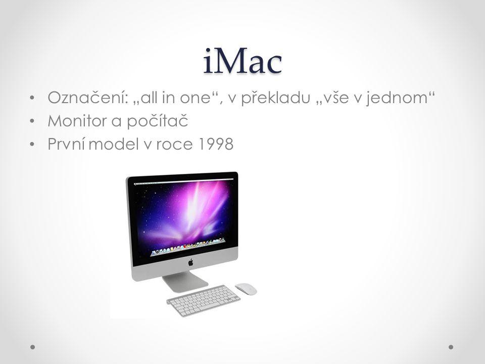 """iMac Označení: """"all in one , v překladu """"vše v jednom"""