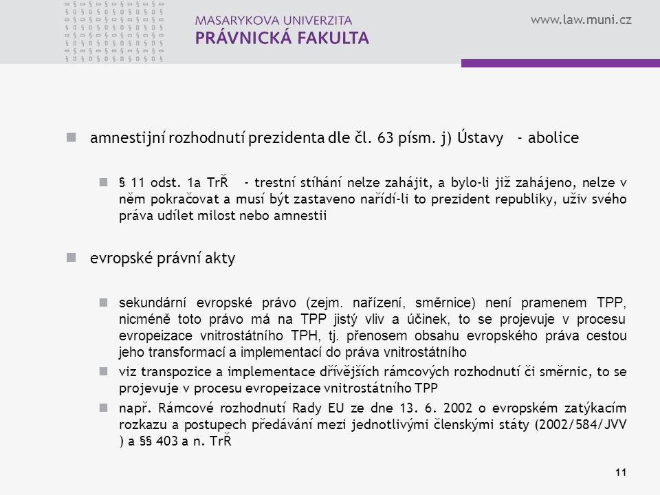 amnestijní rozhodnutí prezidenta dle čl. 63 písm. j) Ústavy - abolice