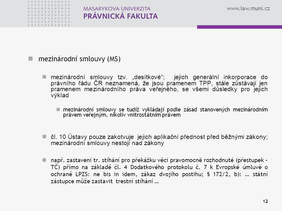 mezinárodní smlouvy (MS)