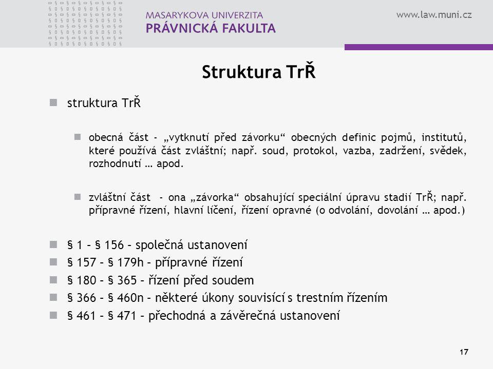 Struktura TrŘ struktura TrŘ § 1 – § 156 – společná ustanovení