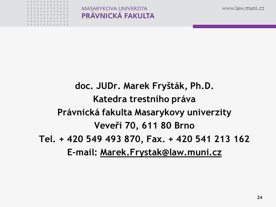 doc. JUDr. Marek Fryšták, Ph.D. Katedra trestního práva