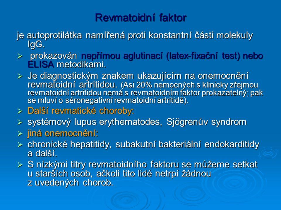 Revmatoidní faktor je autoprotilátka namířená proti konstantní části molekuly IgG.