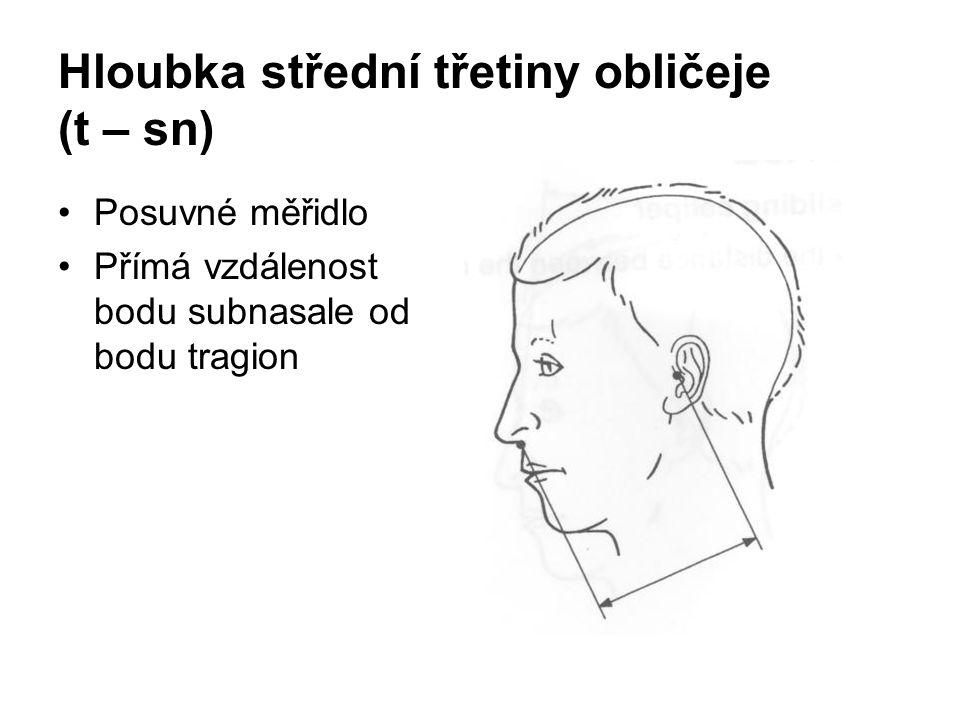 Hloubka střední třetiny obličeje (t – sn)
