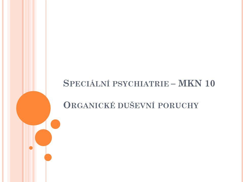 Speciální psychiatrie – MKN 10 Organické duševní poruchy