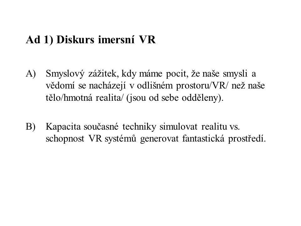 Ad 1) Diskurs imersní VR