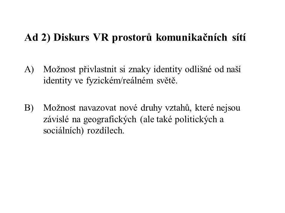Ad 2) Diskurs VR prostorů komunikačních sítí