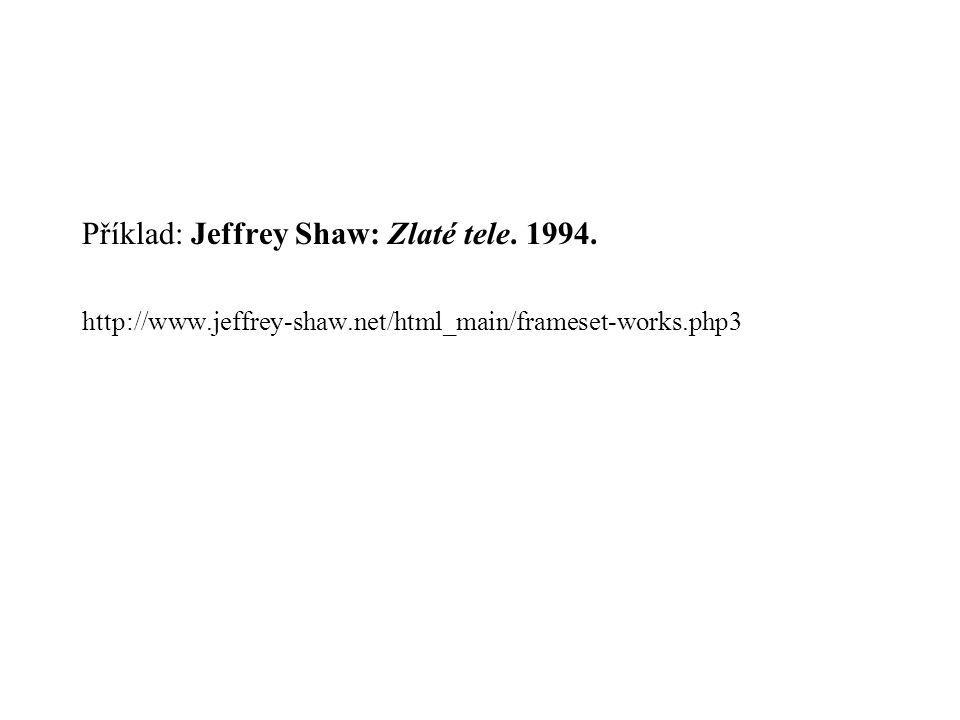 Příklad: Jeffrey Shaw: Zlaté tele. 1994.