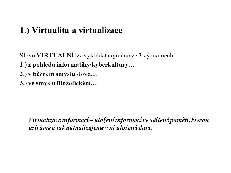 1.) Virtualita a virtualizace
