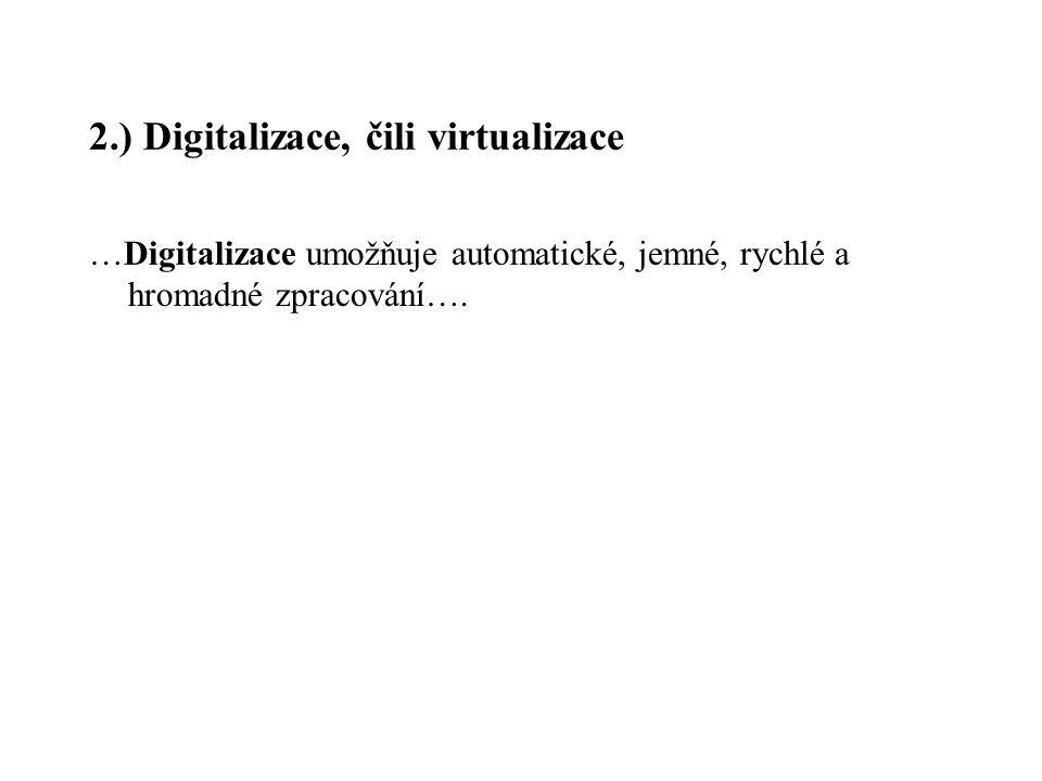 2.) Digitalizace, čili virtualizace
