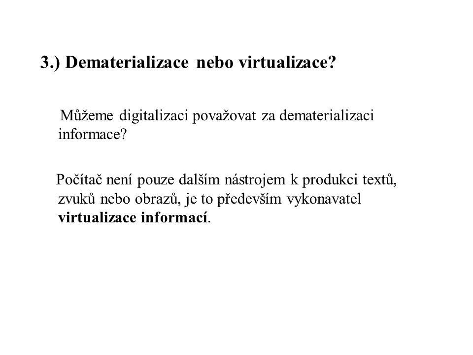 3.) Dematerializace nebo virtualizace