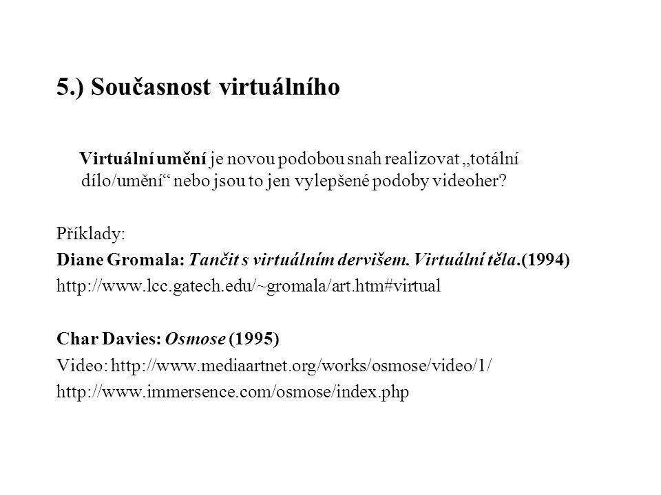 5.) Současnost virtuálního
