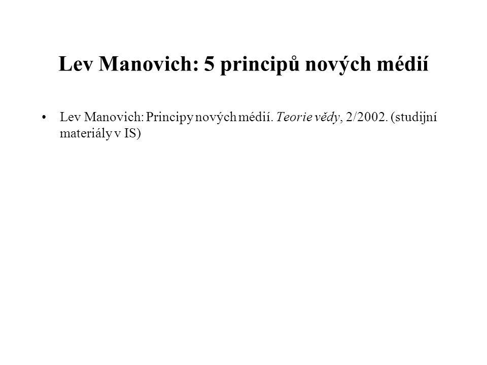 Lev Manovich: 5 principů nových médií
