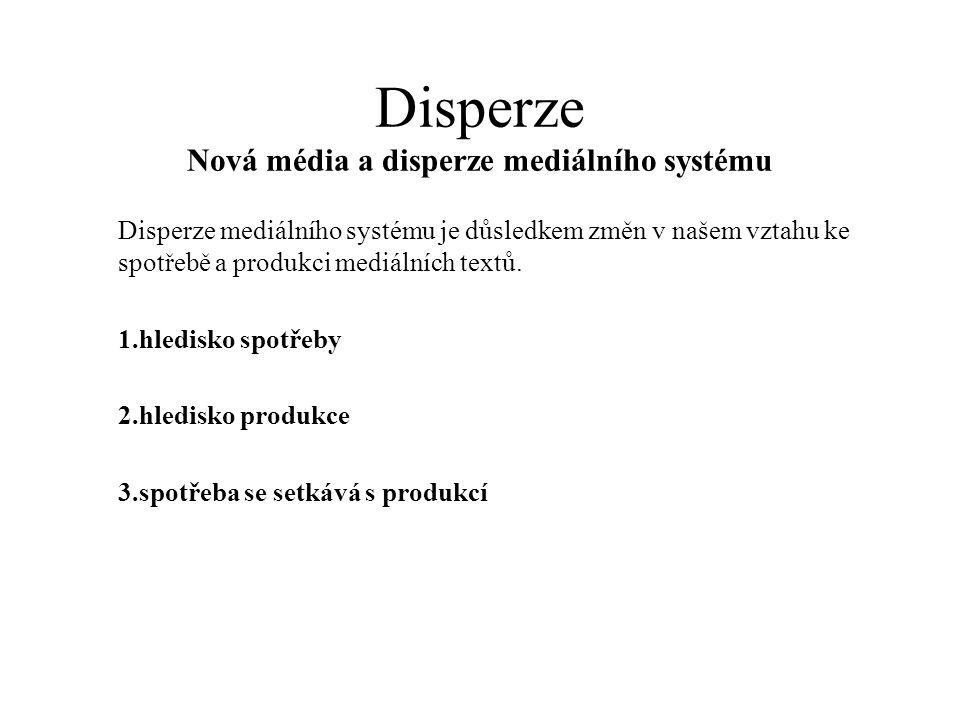 Disperze Nová média a disperze mediálního systému