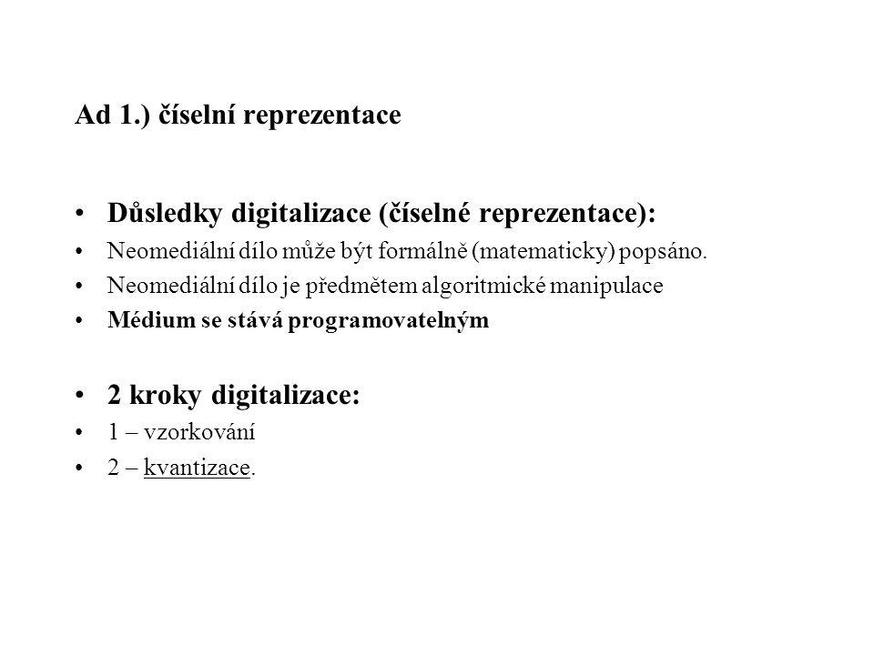 Ad 1.) číselní reprezentace