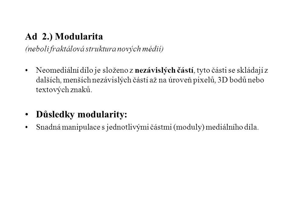 Ad 2.) Modularita (neboli fraktálová struktura nových médií)