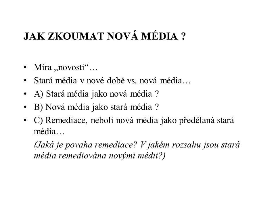 """JAK ZKOUMAT NOVÁ MÉDIA Míra """"novosti …"""