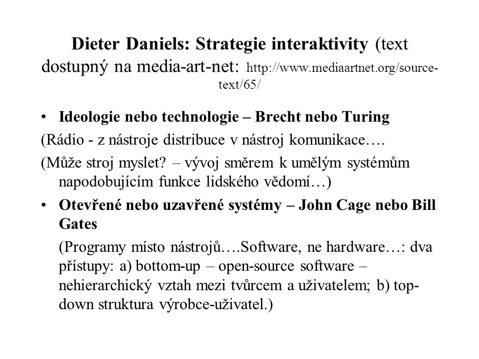Dieter Daniels: Strategie interaktivity (text dostupný na media-art-net: http://www.mediaartnet.org/source-text/65/