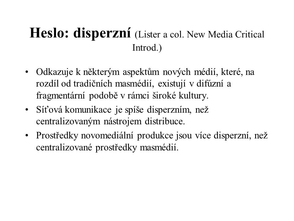 Heslo: disperzní (Lister a col. New Media Critical Introd.)