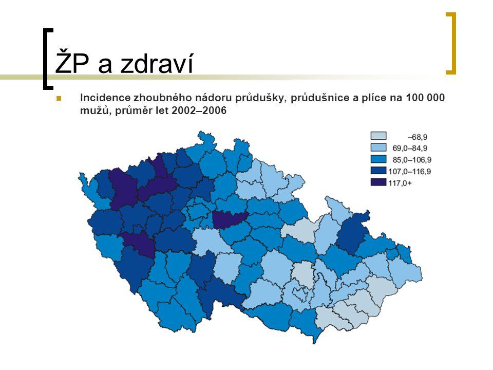 ŽP a zdraví Incidence zhoubného nádoru průdušky, průdušnice a plíce na 100 000 mužů, průměr let 2002–2006.