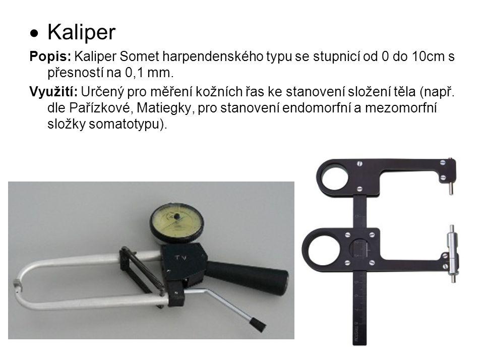 Kaliper Popis: Kaliper Somet harpendenského typu se stupnicí od 0 do 10cm s přesností na 0,1 mm.