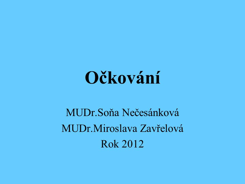 MUDr.Soňa Nečesánková MUDr.Miroslava Zavřelová Rok 2012