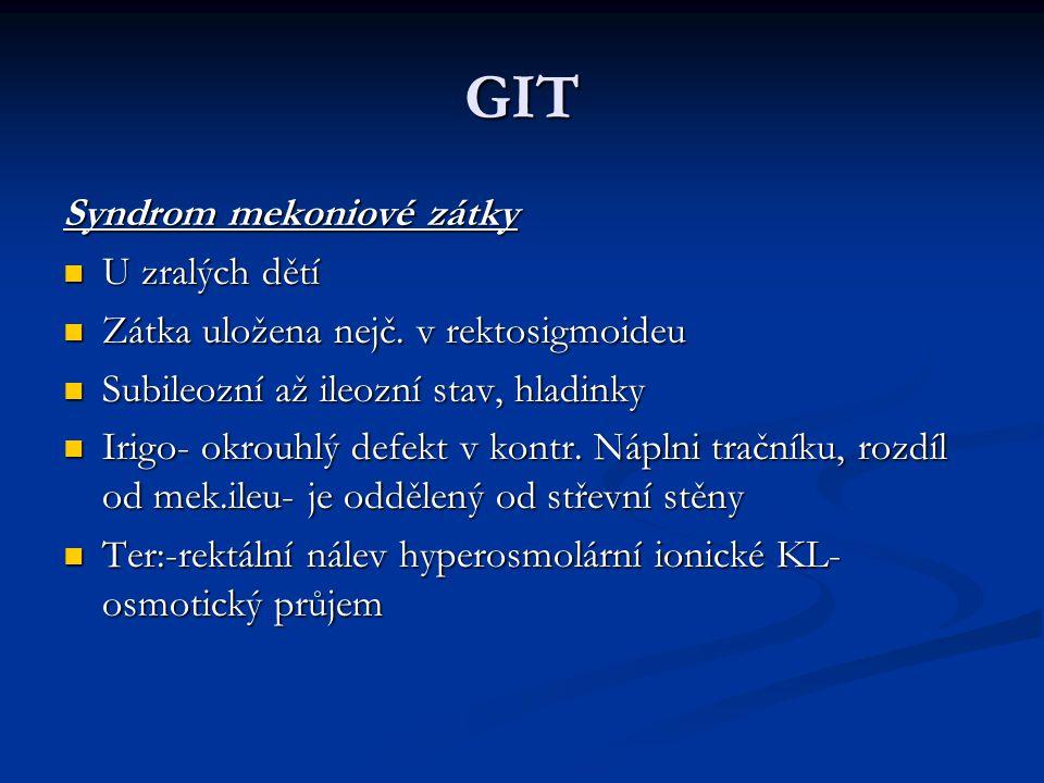 GIT Syndrom mekoniové zátky U zralých dětí