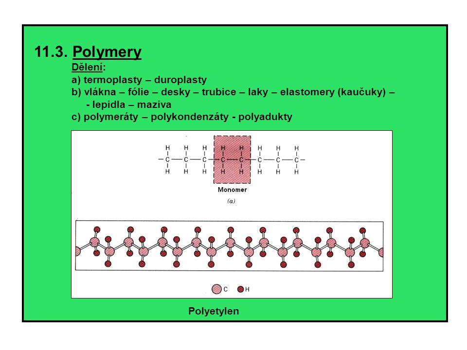 11.3. Polymery Dělení: a) termoplasty – duroplasty