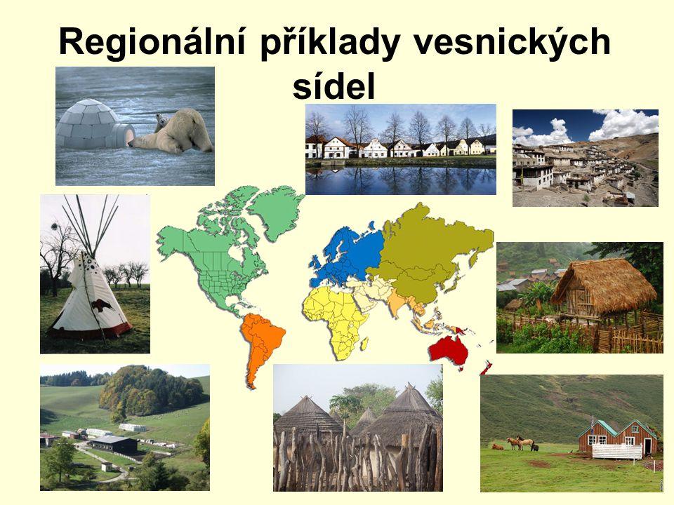Regionální příklady vesnických sídel