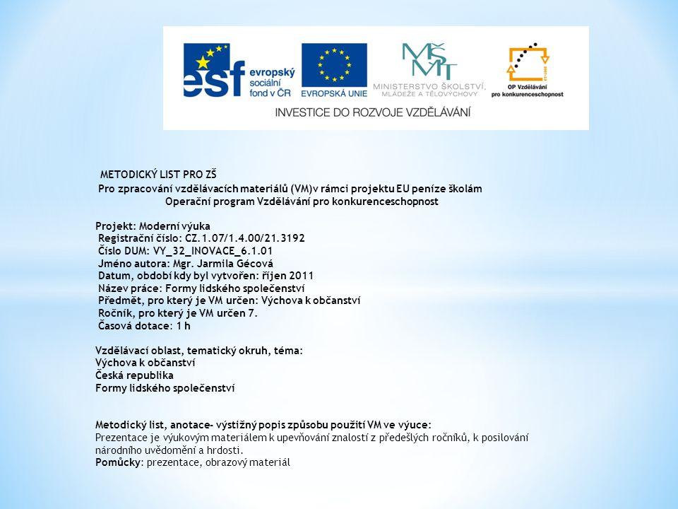METODICKÝ LIST PRO ZŠ Pro zpracování vzdělávacích materiálů (VM)v rámci projektu EU peníze školám.