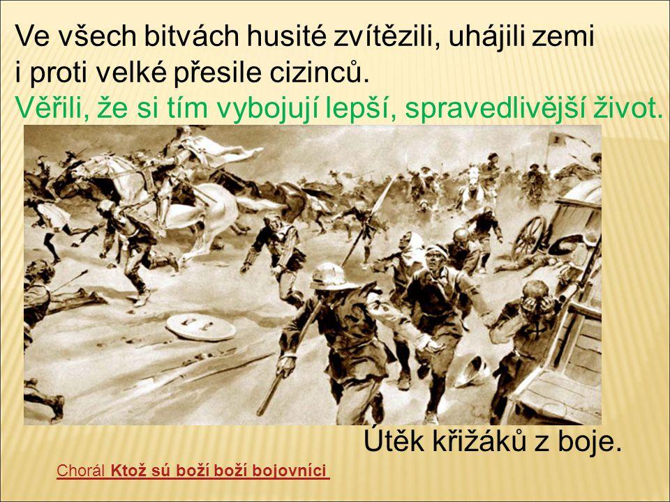 Ve všech bitvách husité zvítězili, uhájili zemi