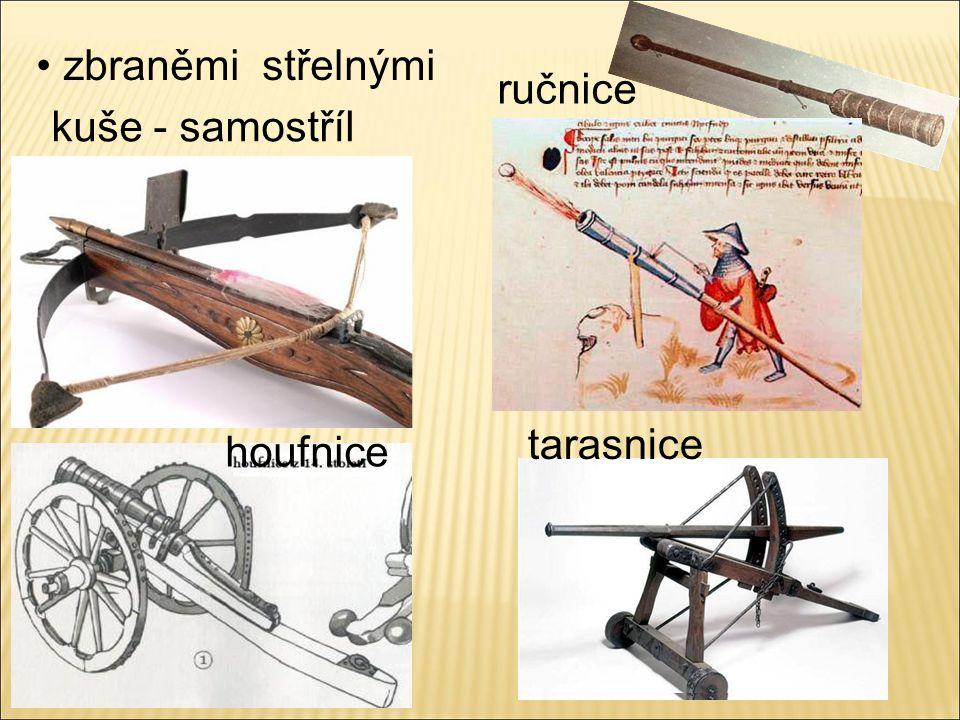 zbraněmi střelnými ručnice kuše - samostříl tarasnice houfnice