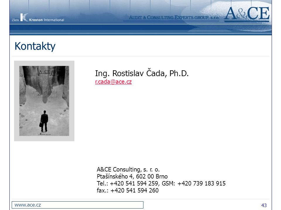 Kontakty Ing. Rostislav Čada, Ph.D. r.cada@ace.cz