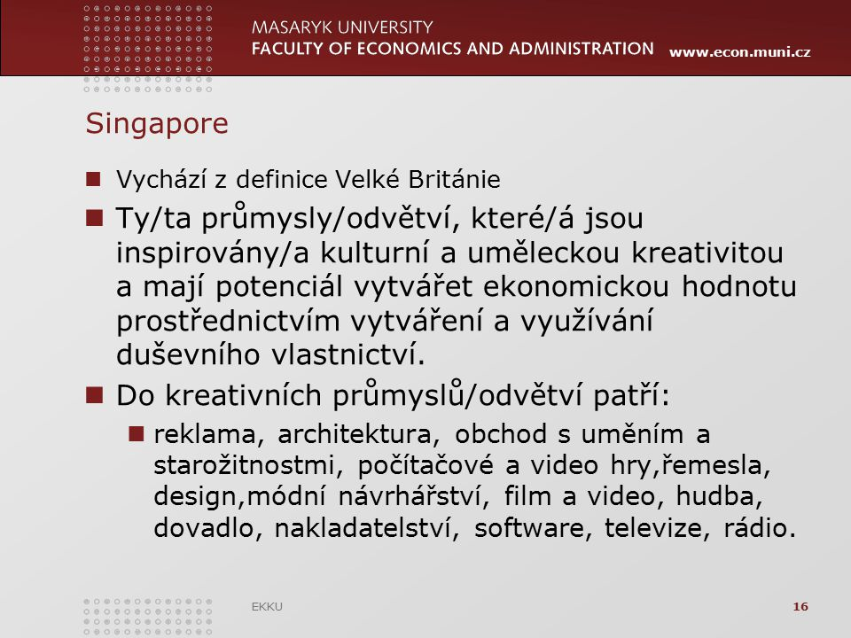 Do kreativních průmyslů/odvětví patří: