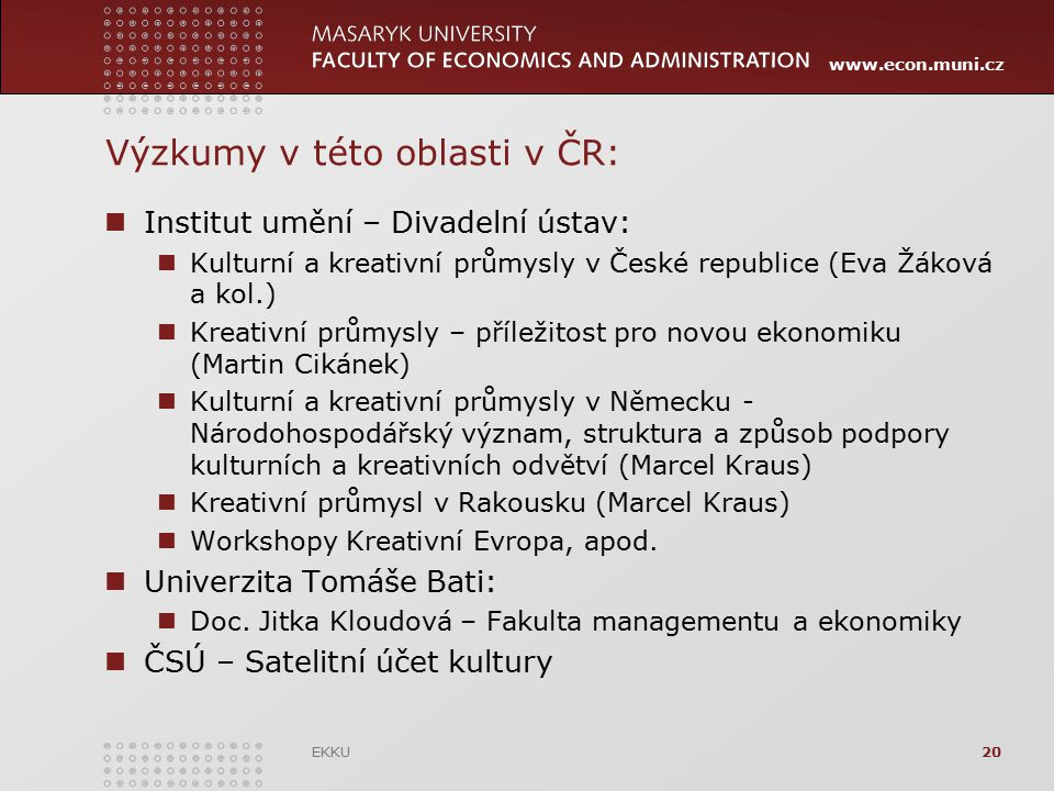 Výzkumy v této oblasti v ČR: