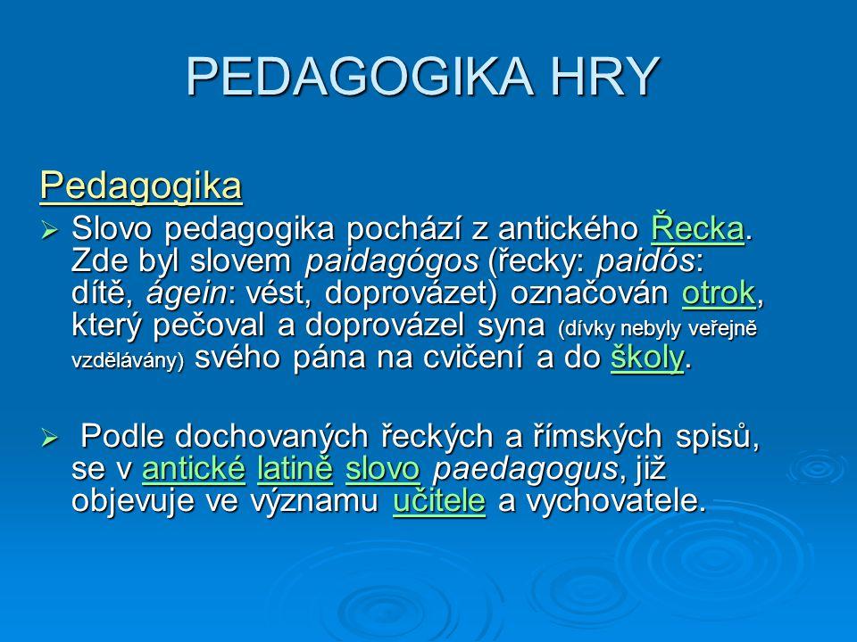 PEDAGOGIKA HRY Pedagogika