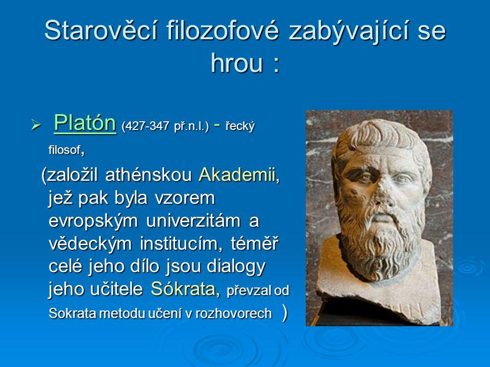 Starověcí filozofové zabývající se hrou :