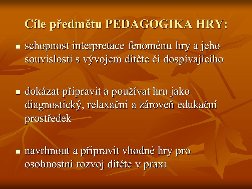 Cíle předmětu PEDAGOGIKA HRY: