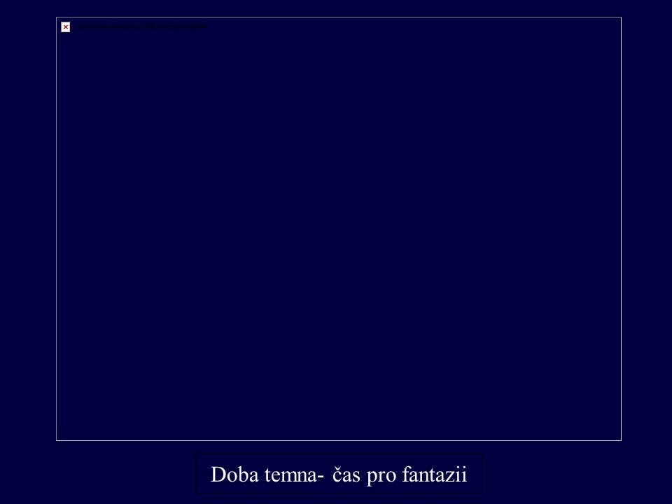Doba temna- čas pro fantazii