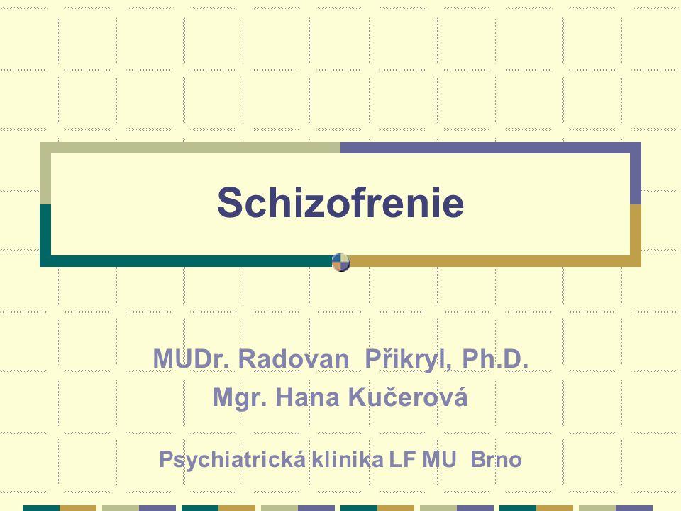 MUDr. Radovan Přikryl, Ph.D. Psychiatrická klinika LF MU Brno