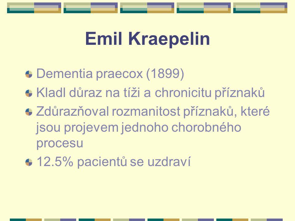 Emil Kraepelin Dementia praecox (1899)