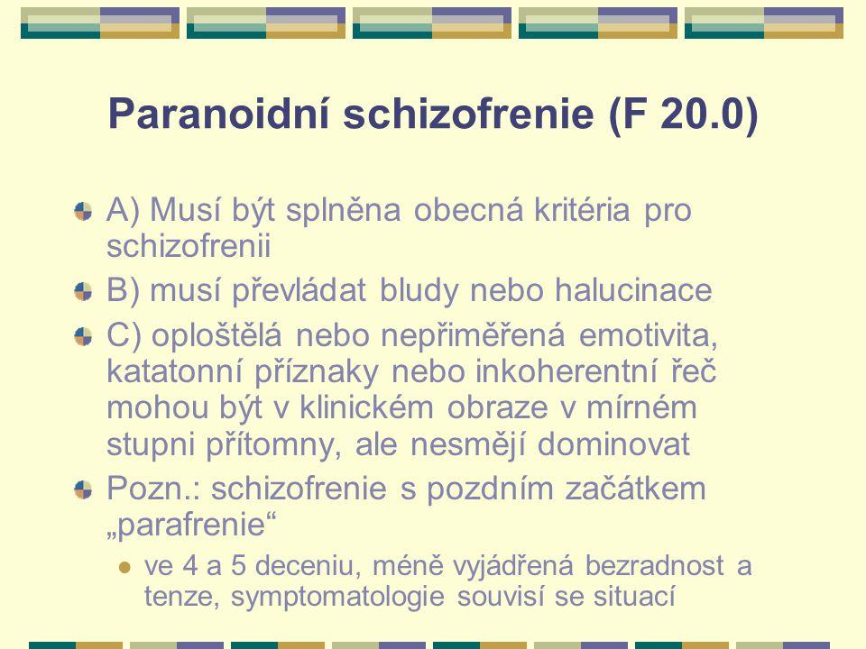 Paranoidní schizofrenie (F 20.0)