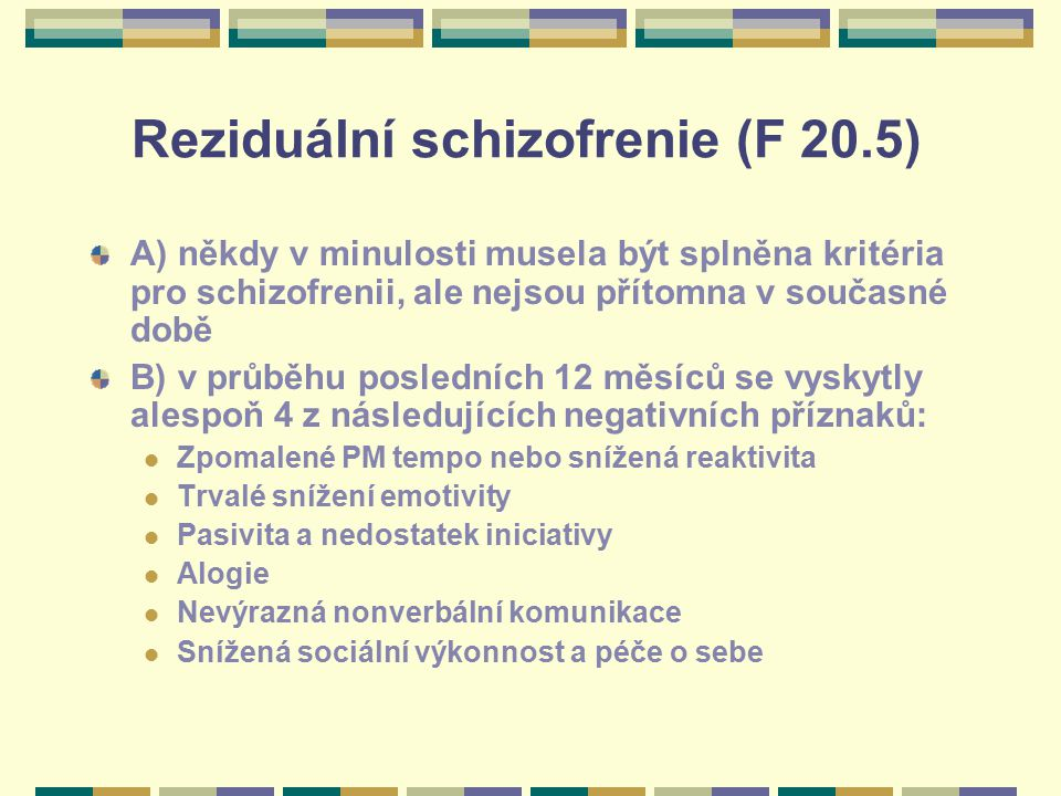 Reziduální schizofrenie (F 20.5)