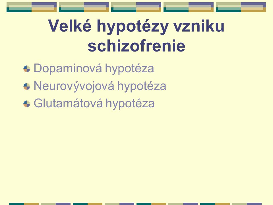 Velké hypotézy vzniku schizofrenie
