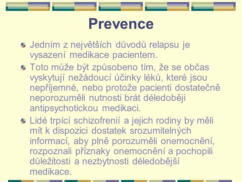 Prevence Jedním z největších důvodů relapsu je vysazení medikace pacientem.