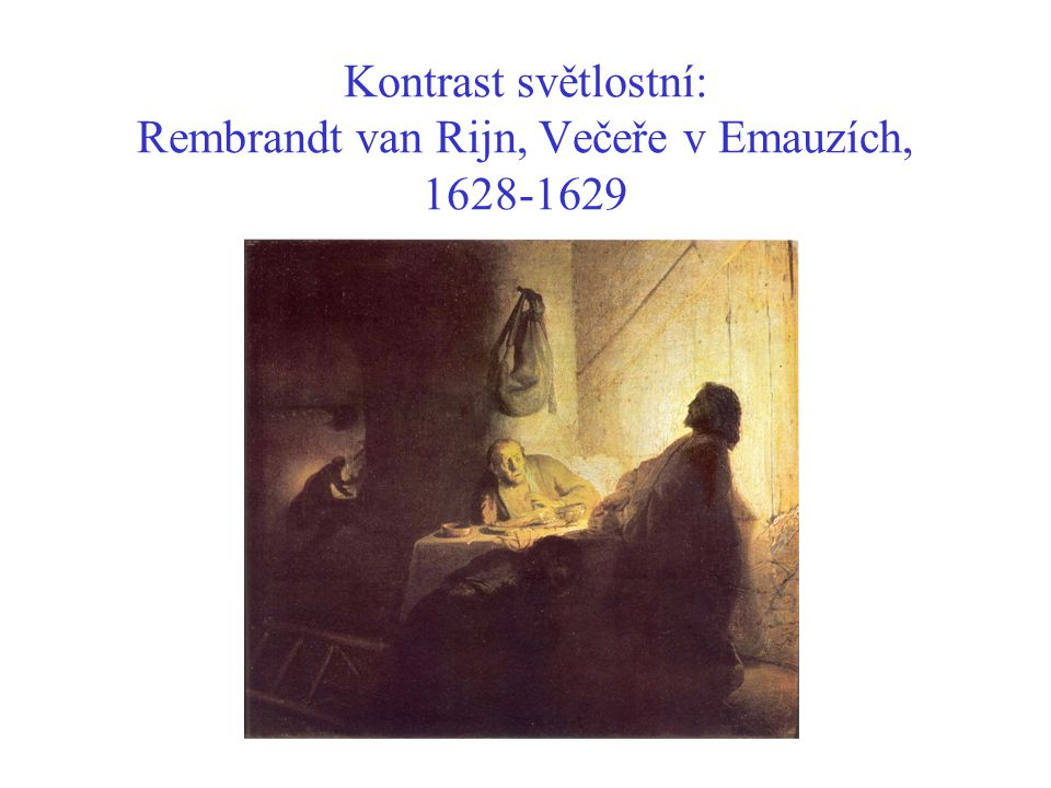 Kontrast světlostní: Rembrandt van Rijn, Večeře v Emauzích, 1628-1629