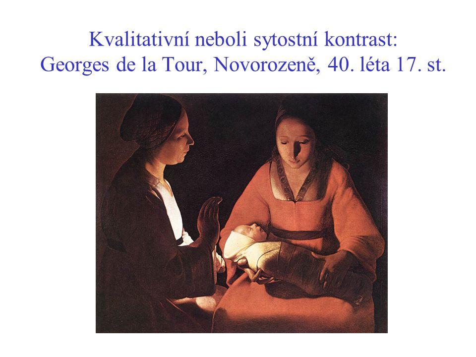 Kvalitativní neboli sytostní kontrast: Georges de la Tour, Novorozeně, 40. léta 17. st.
