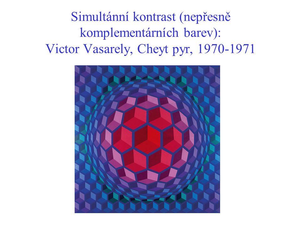 Simultánní kontrast (nepřesně komplementárních barev): Victor Vasarely, Cheyt pyr, 1970-1971