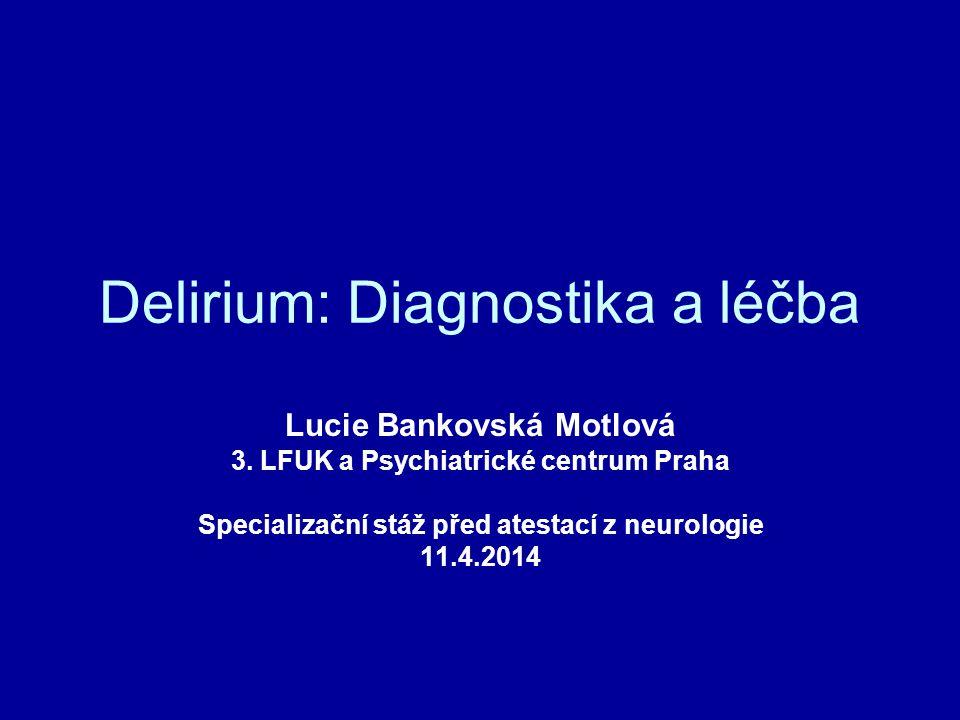 Delirium: Diagnostika a léčba