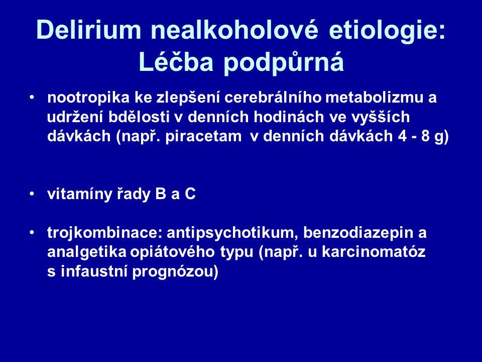 Delirium nealkoholové etiologie: Léčba podpůrná