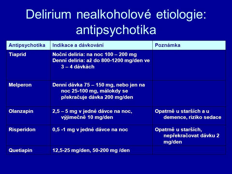 Delirium nealkoholové etiologie: antipsychotika